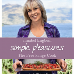 """Meet Annabel Langbein – Author of """"Simple Pleasures"""", her 19th Cookbook!"""