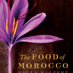 An Interview With a Legend – Moroccan Food Maven Paula Wolfert – and win a copy of The Food of Morocco