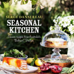 "Cookbook Review – Serge Dansereau's ""Seasonal Kitchen"""