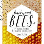 Book Review – Backyard Bees – A Guide for the Beginner Beekeeper