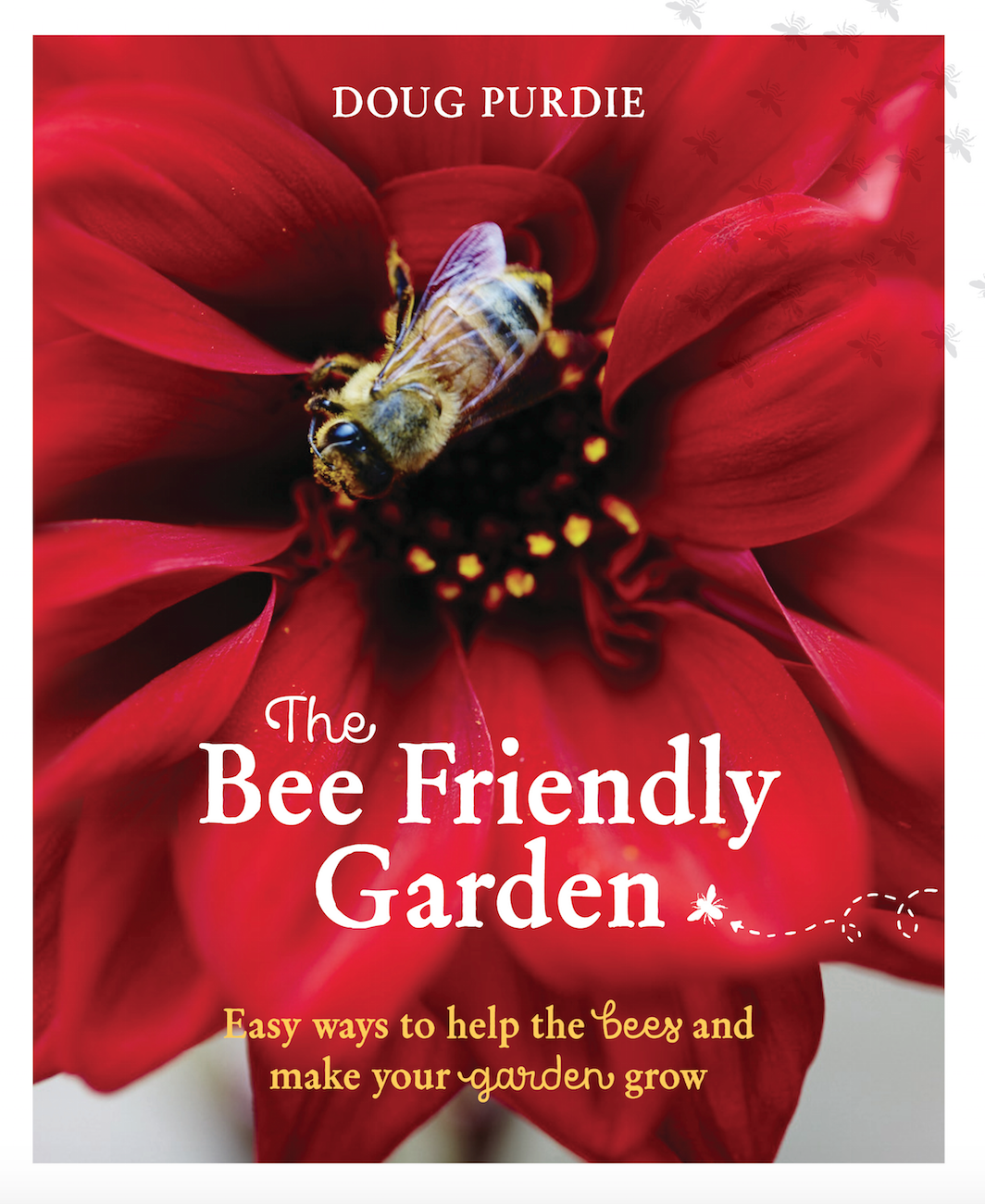The Bee Friendly Garden - How You Can Help Bees Thrive