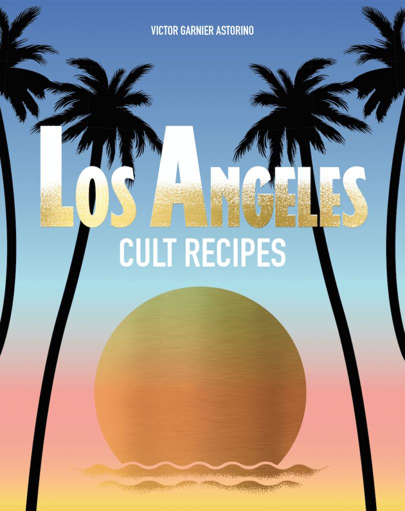 los angeles cult recipes, cookbook reviews