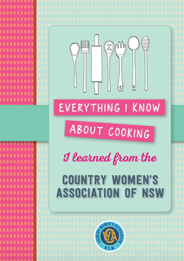 New cookbooks, Everything I know About Cooking CWA of NSW