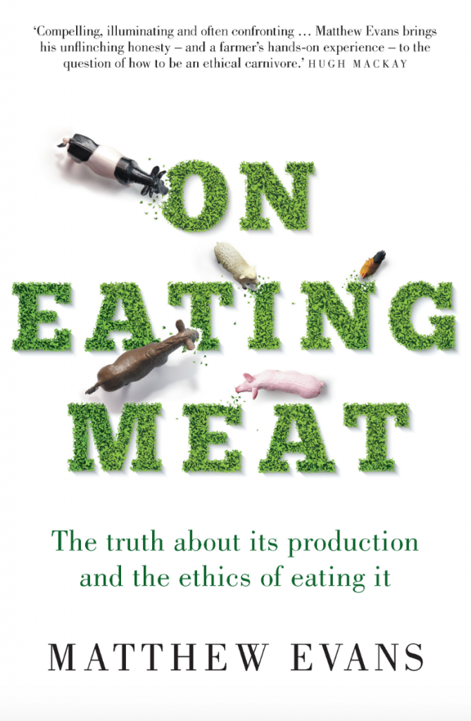 On Eating Meat by Matthew Evans